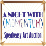 A Night with Momentum Speakeasy Art Auction!